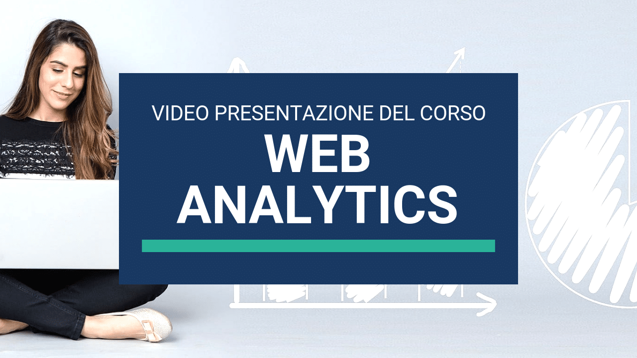 VIDEO DI PRESENTAZIONE CORSO GOOGLE ANALYTICS FIRENZE